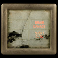 BRAIN DAMAGEShort Cuts