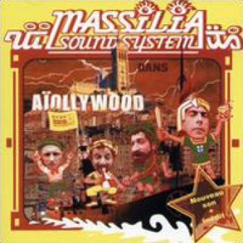 MASSILIA SOUND SYSTEMAïolliwood