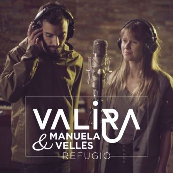 VALIRA & MANUELA VELLÉSRefugio (single)