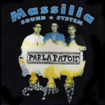 MASSILIA SOUND SYSTEMParla patois