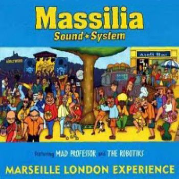 MASSILIA SOUND SYSTEMMarseille London experience