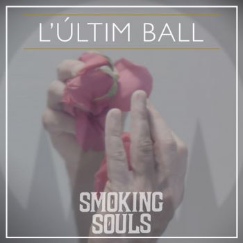 SMOKING SOULSL'últim ball (single)