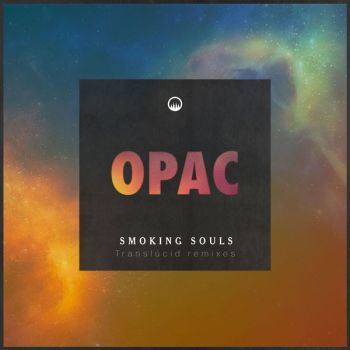 SMOKING SOULSOpac (Translúcid Remixes)