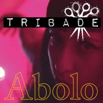 TRIBADEAbolo (single)